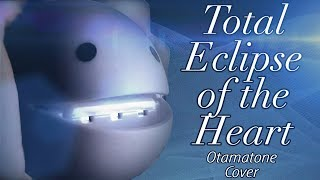 Total Eclipse of the Heart - Otamatone Cover