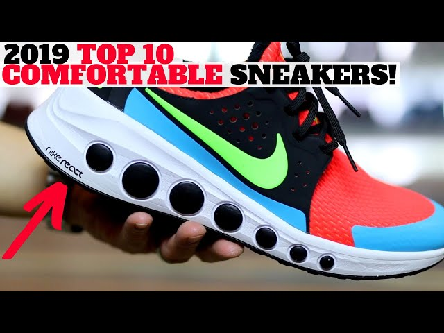 TOP 10 MOST COMFORTABLE SNEAKERS OF 2019!