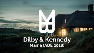 Dilby & Kennedy - Mama (Various Artists ADE 2018)