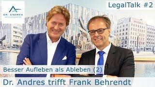 LegalTalk aus Düsseldorf: Besser Aufleben als Ableben (2)