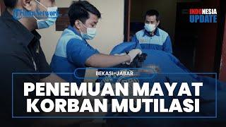 Penemuan Mayat Korban Mutilasi Ditemukan di Bekasi, Polisi Amankan Gunting dan Pakaian