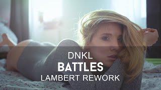 DNKL - Battles (Lambert Rework)