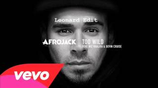 Afrojack ft Wiz Khalifa-  Too Wild (Leonard Edit)