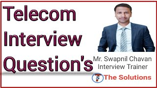 telecom interview questions and answers    Most IMP telecom interview questions list explain