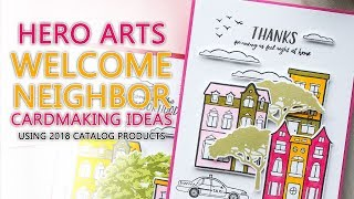 Welcome Neighbor Cards with Hero Arts 2018 Catalog Release Stamps
