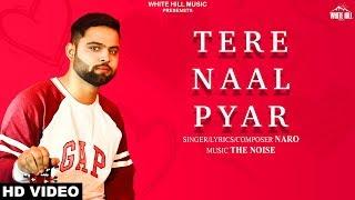Tere Naal Pyar (Full Song) Naro   New Punjabi Love Song