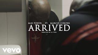 Mau Power – Arrived