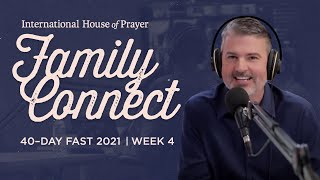 IHOPKC Family Connect | 40 day fast 2021 | Week 4