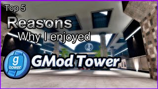 Top 5 Reasons Why I Enjoyed Gmod Tower