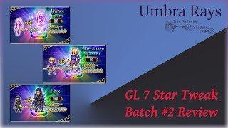 "GL 7 Star Batch #2 ""Tweak"" Review"