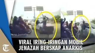 Viral Aksi Anarkis Iring-iringan Mobil Jenazah, Pukuli Mobil yang Halangi Jalan