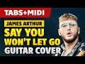 James Arthur - Say You Won't Let Go (How to Play on Acoustic Guitar + Fingerstyle TABS)