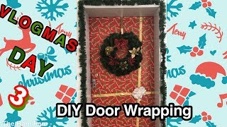 Vlogmas Day 3 | DIY Christmas Door Wrapping