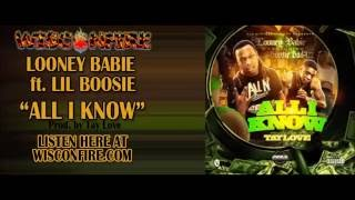 LOONEY BABIE ft. LIL BOOSIE - ALL I KNOW (Prod.Tay Love)