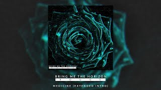 BRING ME THE HORIZON   MEDICINE (EXTENDED INTRO)