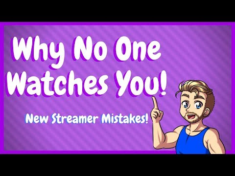 New Streamer Mistakes – Why No One Watches You On Twitch