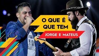 O Que é Que tem - Jorge & Mateus - Villa Mix Goiânia 2017 ( Ao Vivo )