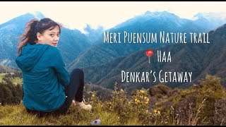 preview picture of video 'MUST HIKE MERI PUENSUM NATURE TRAIL IN HAA'