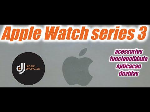 Apple Watch series 3 vale a pena comprar? Como funciona? Relogio interativo / qual aplicacao?