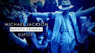 Michael Jackson - Smooth Criminal | Original Acapella |