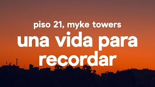 Piso 21 & Myke Towers   Una Vida Para Recordar (Letra  Lyrics)