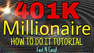 How To Become A 401K Millionaire Tutorial FAST & EASY