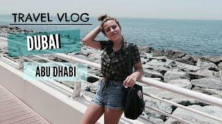 TRAVEL VLOG DUBAI/ ABU DHABI
