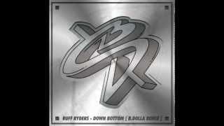 Ruff Ryders - Down Bottom [B.Dolla Remix]