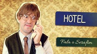FALA O SERAFIM - HOTEL