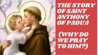 Saint Anthony of Padua Story (Why do we call him the Patron of Missing Items and Miracles?)