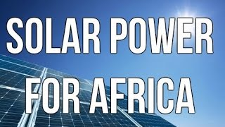 Help Supply Africa With Solar Power Energy! (Donate Now!)