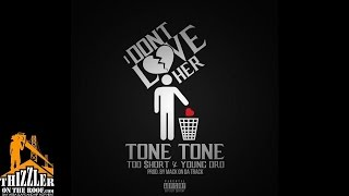 Tone Tone ft. Too Short, Young Dro - I Don't Love Her [Prod. Mack On Da Track] [Thizzler.com]