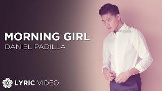Daniel Padilla - Morning Girl (Official Lyric Video)