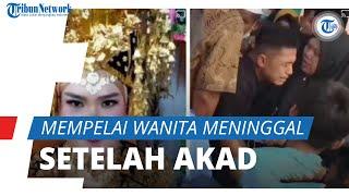 Viral Kisah Pengantin Wanita Meninggal Dunia setekah Akad Nikah, sang Suami Menangis hingga Pingsan