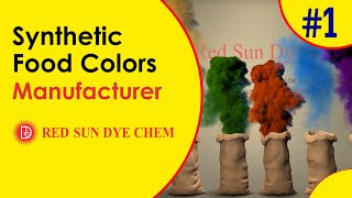 Red Sun Dye Chem, Synthetic Food Colors Manufacturer, Drug Cosmetics colors Supplier