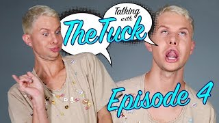 Talking with the tuck | Episode 4