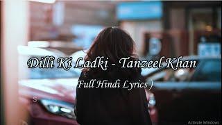 Dilli Ki Ladki Lyrics - Tanzeel Khan || Hindi Song Lyrics || SDP