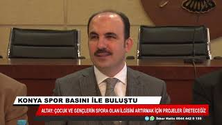 Başkan Altay Konya spor basını ile buluştu