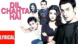 Dil Chahta Hai Title Song Lyrical Video |  Aamir Khan, Akshaye Khanna, Saif Ali Khan