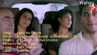 Laagi Na Choote[English]. A Gentleman SSR| Arijit Singh,Shreya Ghoshal |Sidharth Malhotra | T-Series