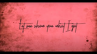 Julia Liros -Let me show you what I got (Official Lyric Video)