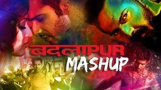 Badlapur Mashup  Sachin Jigar