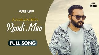 Rondi Maa : Kulbir Jhinjer New Punjabi Song 2020  | Saab Bahadar | Latest Punjabi Song 2020 | WHM