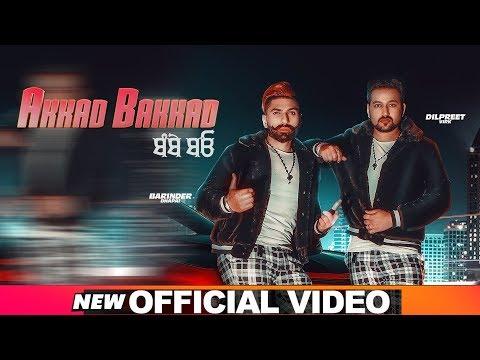 Akkad Bakkad (Official Video) | Barinder Dhapai | Dilpreet Virk | Desi Crew | Latest Songs 2019