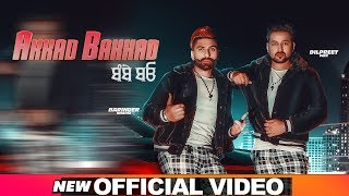 Akkad Bakkad (Official Video) | Barinder Dhapai | Dilpreet Virk | Desi Crew | Latest Songs 2019