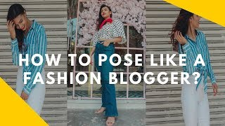 Tips And Tricks To Pose Like A Fashion Blogger For INSTAGRAM!!!
