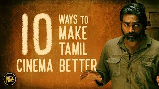 10 ways to make Tamil Cinema better | Fully Filmy Rewind