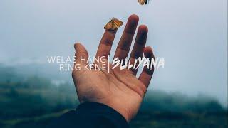 Suliyana - Welas Hang Ring Kene (original Music Lirik)