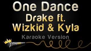 Drake ft. Wizkid & Kyla - One Dance (Karaoke Version)