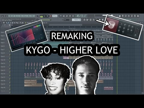 "How I remade ""Kygo, Whitney Houston - Higher Love"" [FL STUDIO]"
